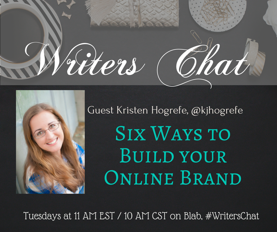 writers chat, Kristen Hogrefe, Build Your Brand