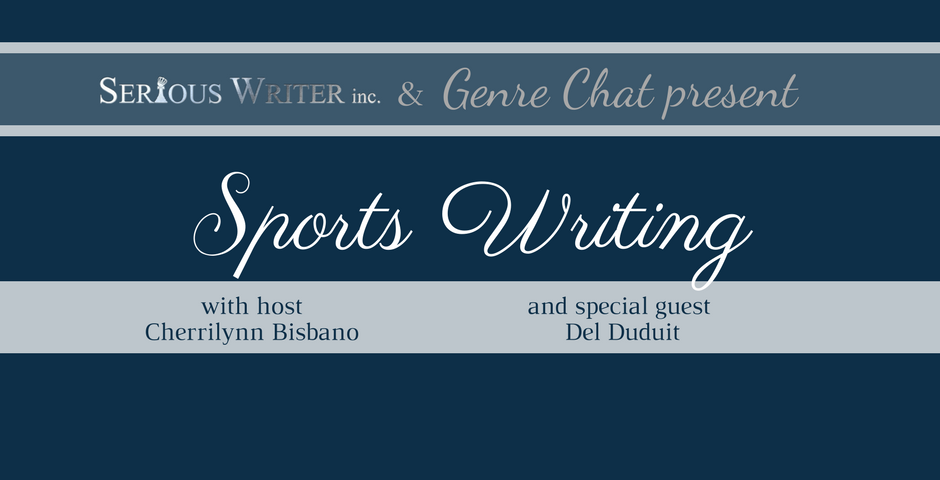 Sports Writing with Del Duduit on SeriousWriter.com.