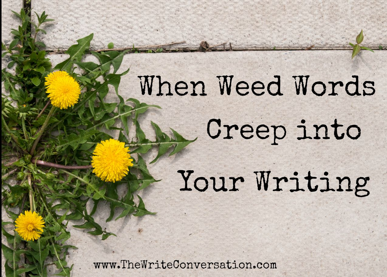 My New Post at TWC – When Weed Words Creep into Your Writing