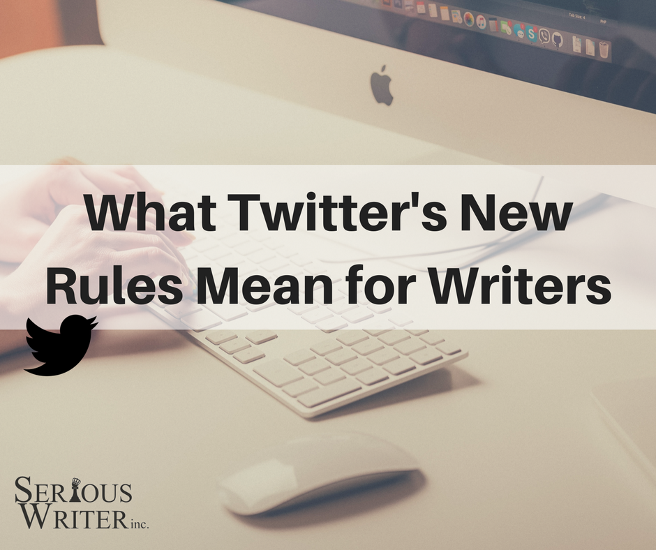 What Twitter's New Rules Mean for Writers