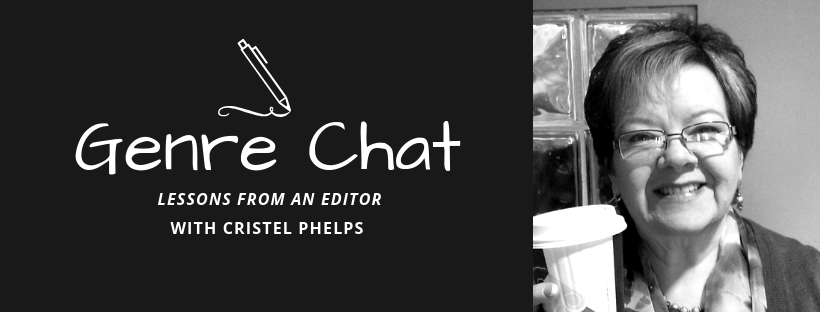 Genre Chat – Cristel Phelps – Lessons from an Editor