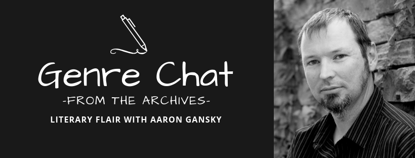 Genre Chat – From the Archives – Literary Flair with Aaron Gansky