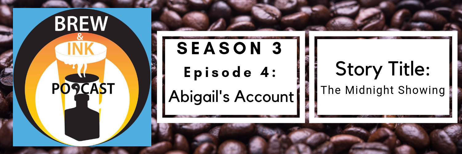 Brew & Ink Podcast – S3 Ep4 – Midnight Showing Abigail's Interview
