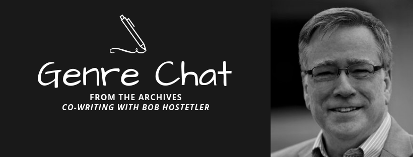 Genre Chat – From the Archives – Bob Hostetler – On Co-Writing
