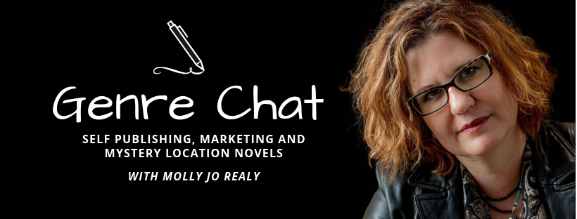 Genre Chat – Self Publishing, Marketing and Mystery Location Novels with Molly Jo Realy
