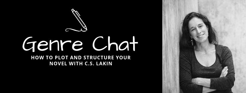 Genre Chat – How to Plot and Structure Your Novel with C.S. Lakin