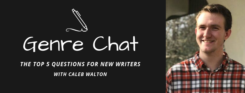 Genre Chat – The Top 5 Questions for New Writers with Caleb Walton