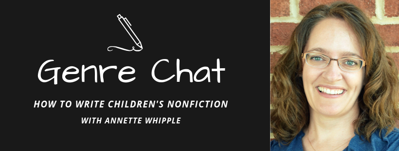 Genre Chat – How to Write Children's Nonfiction with Annette Whipple