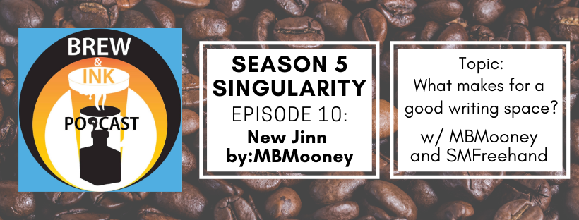 Brew & Ink Podcast – s5 ep10 – New Jinn Singularity Ch. 10