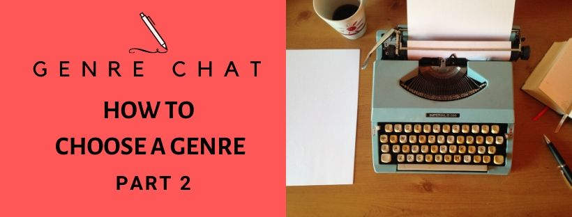 How to Choose A Genre Pt. 2 | Genre Chat Ep. 63