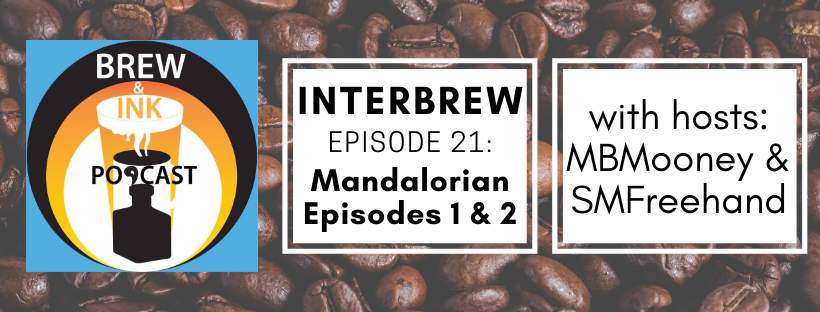 Interbrews 21 – Mandalorian ep1&2 SPOILER FILLED Review