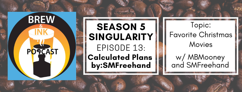 Brew & Ink Podcast – s5 ep13 – Singularity Ch.5 Complicated Plans