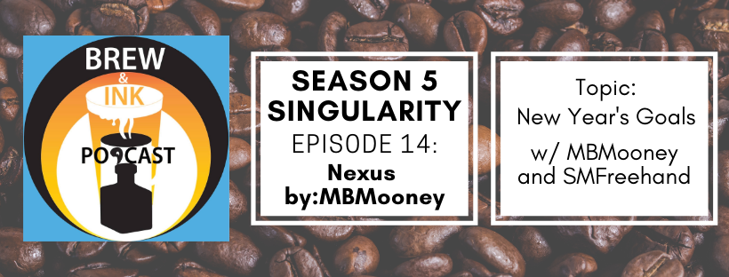 Brew & Ink Podcast – s5 ep14 – Singularity Ch14 The CORE