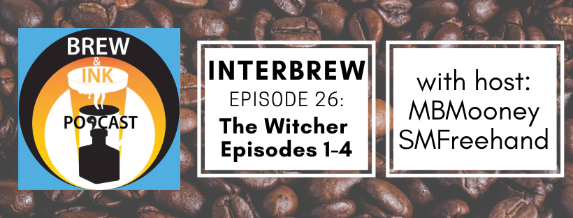Interbrews 26 – The Witcher Ep 1-4 SPOILER FILLED Review