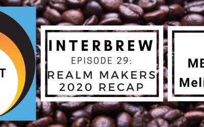 Interbrews 29 – Realm Makers Virtual! 2020 Recap