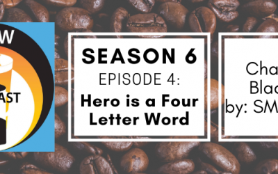Brew & Ink Podcast – s6 ep4 – Hero is a Four Letter Word Ch. 4