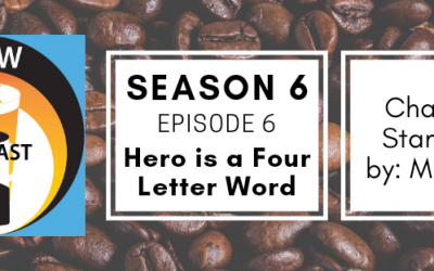 Brew & Ink Podcast – S 6 Ep 6 – Stampede! Ch. 6 of Hero is a Four Letter Word