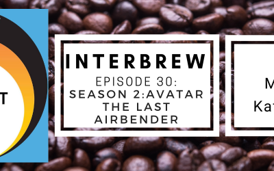 Interbrews 31 – AVATAR Last Airbender S2 SPOILER FILLED Review