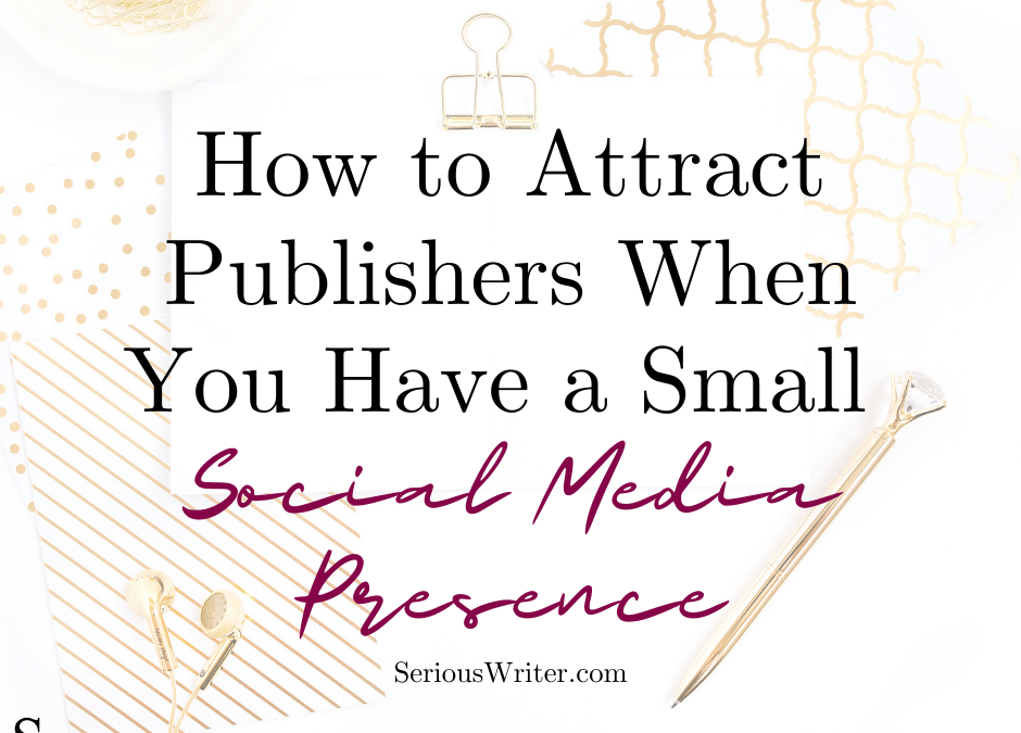 How to Attract Publishers When you Have a Small Social Media Presence