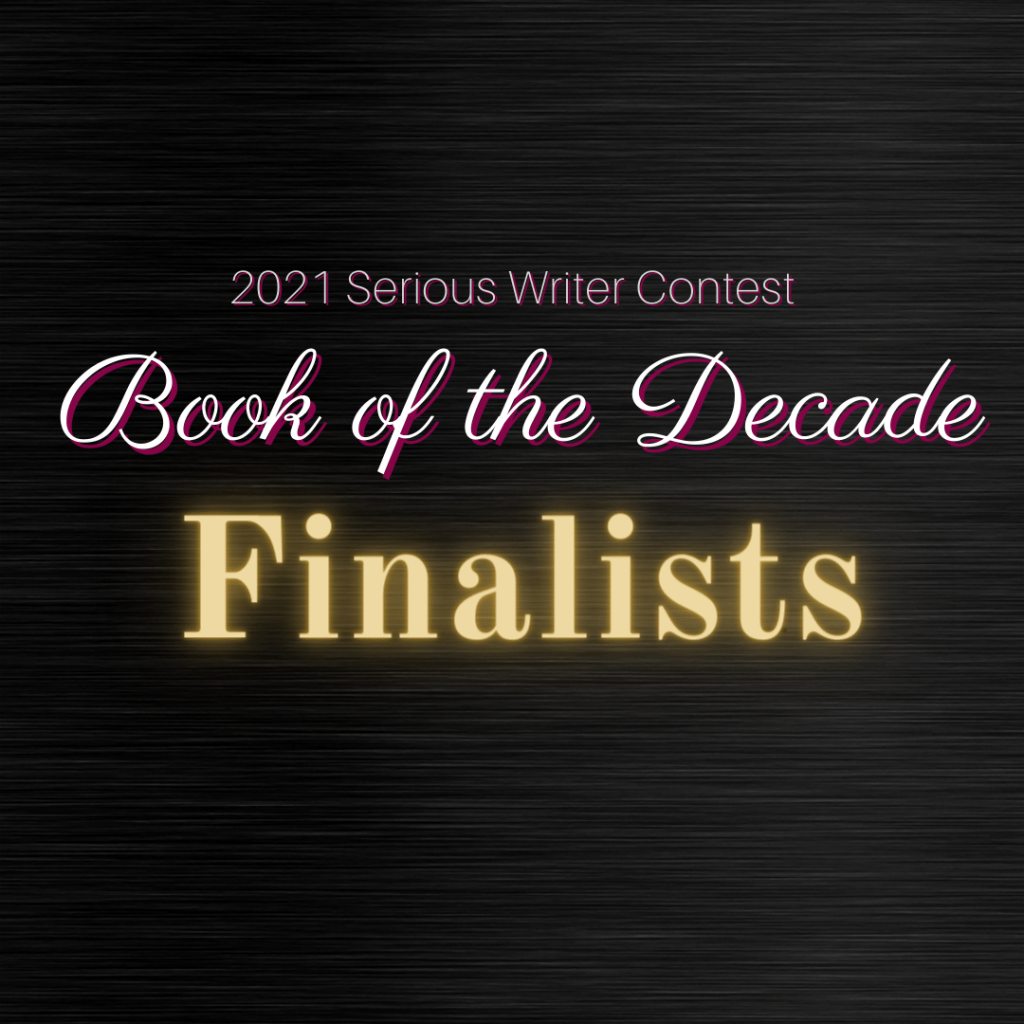 2021 Serious Writer Book of the Decade Finalists