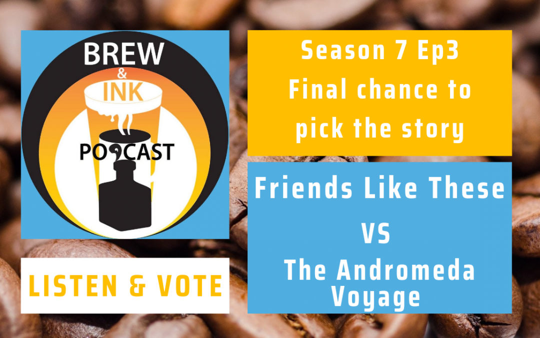 Brew & Ink Podcast – Season 7 Story FINALS!